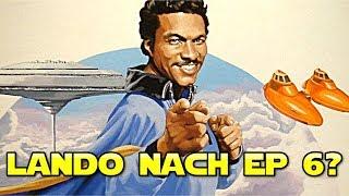 Was mit Lando Calrissian nach Episode 6 geschah [Canon]