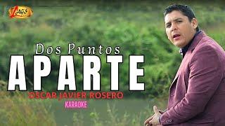 Dos puntos aparte - Oscar Javier Rosero. (Vídeo Lyric)