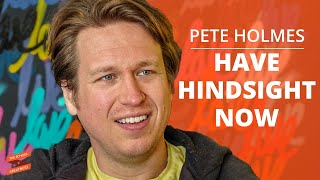 Pete Holmes Having Hindsight Now - with Lewis Howes