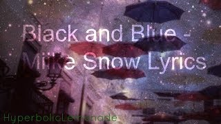 Black and Blue - Miike Snow (Lyrics)