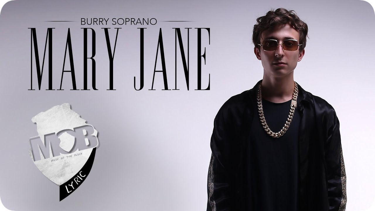 Burry Soprano - Mary Jane (Official Video)