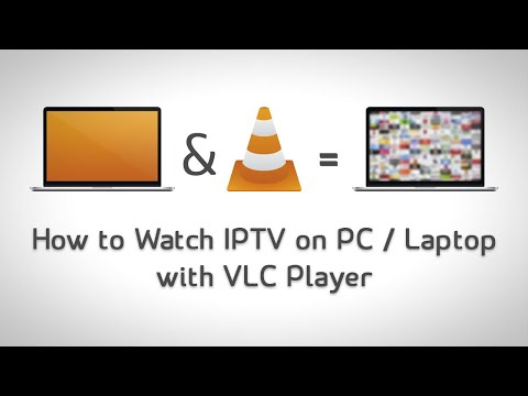 How to Watch IPTV on PC / Laptop with VLC Player