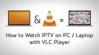 How to Watch IPTV on PC / Lapt…