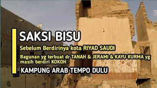 Saksi Bisu Kampung Arab Saudi Sebelum Berdirinya Kota RIYADH