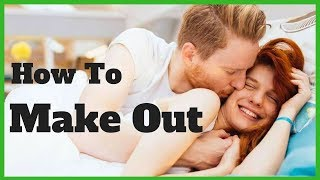 14 Tips to Mąke Out for the First Time ✔✔