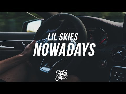 Lil Skies - Nowadays (ft. Landon Cube) (Lyrics// Lyric Video)