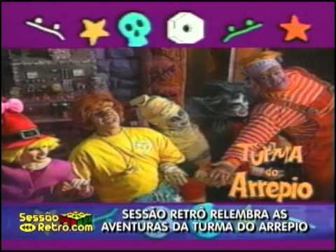 TURMA DO ARREPIO SESSÂO RETRÔ