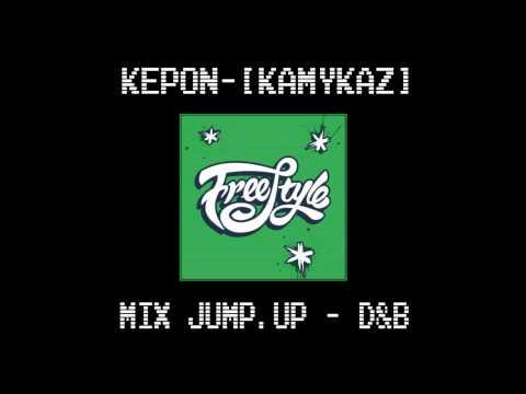 KePoN - [KaMyKaZ] --- FreeStyle --- Mix Jump-Up / Drum&Bass