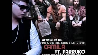 Camila Ft. Farruko -- De Que Me Sirve La Vida (Official Remix)