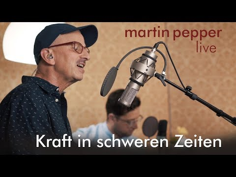 Martin Pepper - Kraft in schweren Zeiten (Live)