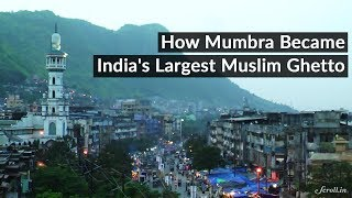 25 Years of Bombay Riots: How Mumbra Became India's Largest Muslim Ghetto