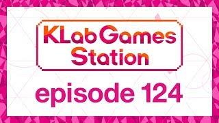 klab-games-station-episode-124