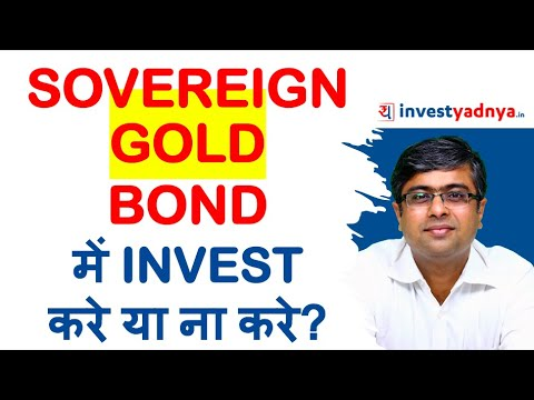 Should you Invest in Sovereign Gold Bonds? Parimal Ade