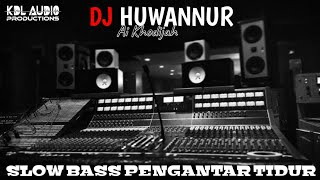 Download DJ HUWANNUR ( LIRIK ) - REMIX SLOW BASS SEPECIAL RAMADHAN - AI KHODIJAH