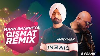 Mann Bharrya & Qismat (Lyrical Remix) | DJ Goddess Remix | Ammy Virk | Jaani | B Praak | Remix 2019