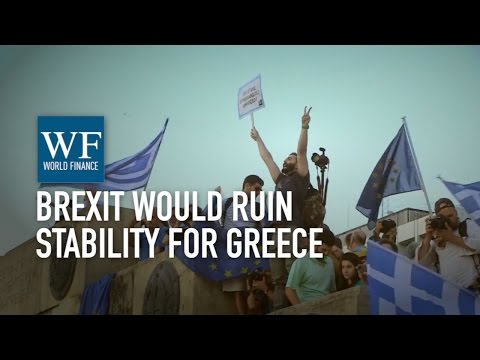 Greece needs stability; Brexit would ruin that - Attica Wealth Management | World Finance