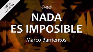C0161 NADA ES IMPOSIBLE - Marco Barrientos (Letra)