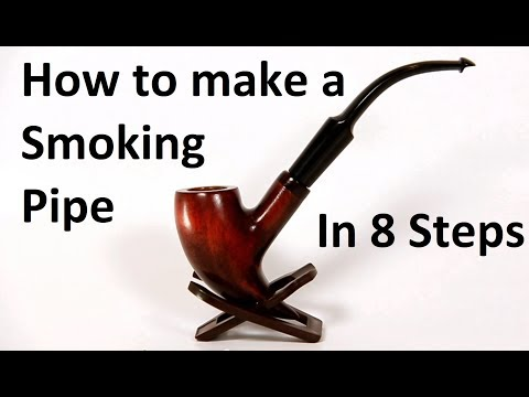 How to make a Smoking Pipe in 8 simple steps