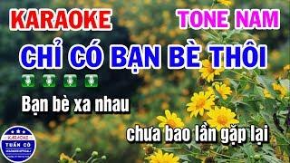 Karaoke Chỉ Có Bạn Bè Thôi | Nhạc Sống Beat Nam | Karaoke Tuấn Cò