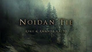 Noidan Tie (The Way Of The Witch) | Dark Vocal Witchcraft Fantasy Music | ASKII & Amanda Aalto
