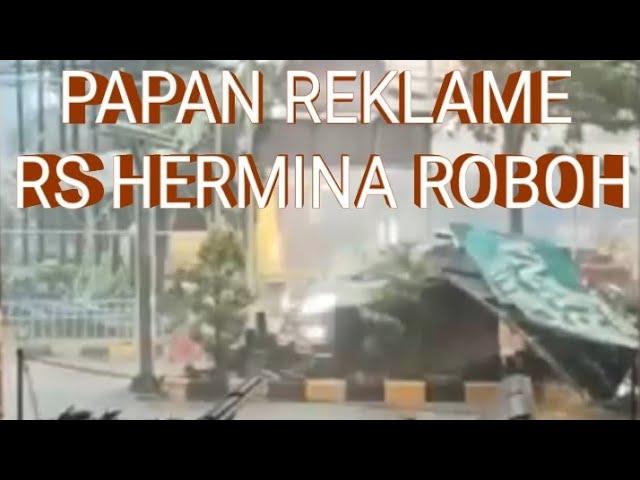 Reklame RS Hermina Roboh, Diterjang Hujan Deras dan Angin Kencang