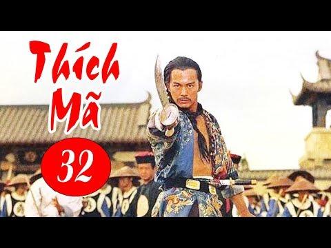 Thích Mã - Tập 32 | Phim Bộ Kiếm Hiệp Trung Quốc Hay Nhất - Thuyết Minh
