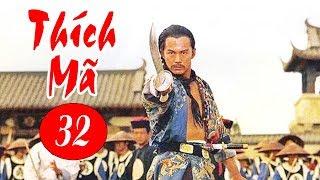Thích Mã - Tập 32   Phim Bộ Kiếm Hiệp Trung Quốc Hay Nhất - Thuyết Minh
