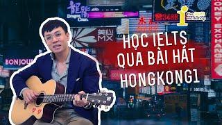 [TIW's Livestream] Thầy Tùng 9.0 IELTS Dạy Tiếng Anh Qua Bài Hát Hongkong1