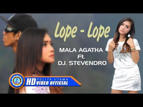 Download Mala Agatha Ft. DJ. Stevendro - LOPE LOPE      HD Mp4 baru
