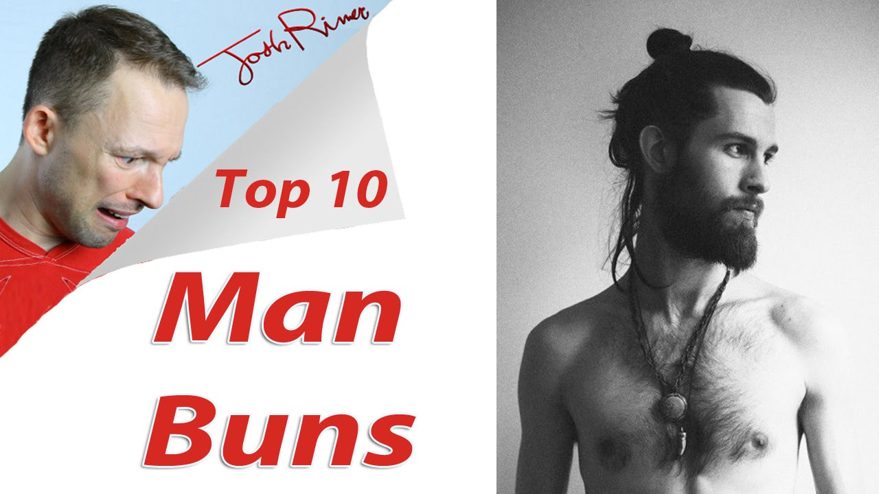 Man Buns The Latest Hair Style For Men Top 10 List