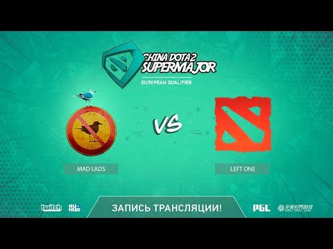 Mad Lads vs Left One, China Super Major EU Qual, game 1 [Lig