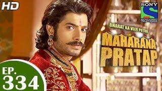 Bharat Ka Veer Putra Maharana Pratap - महाराणा प्रताप - Episode 334 - 22nd December 2014