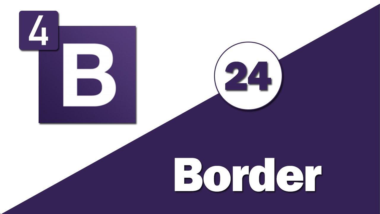24 - ( Bootstrap 4 Tutorial ) Utilities : Border - YouTube
