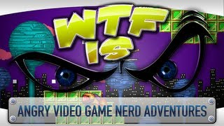 ► WTF Is... - Angry Video Game Nerd Adventures ?