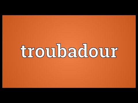 Troubadour Meaning
