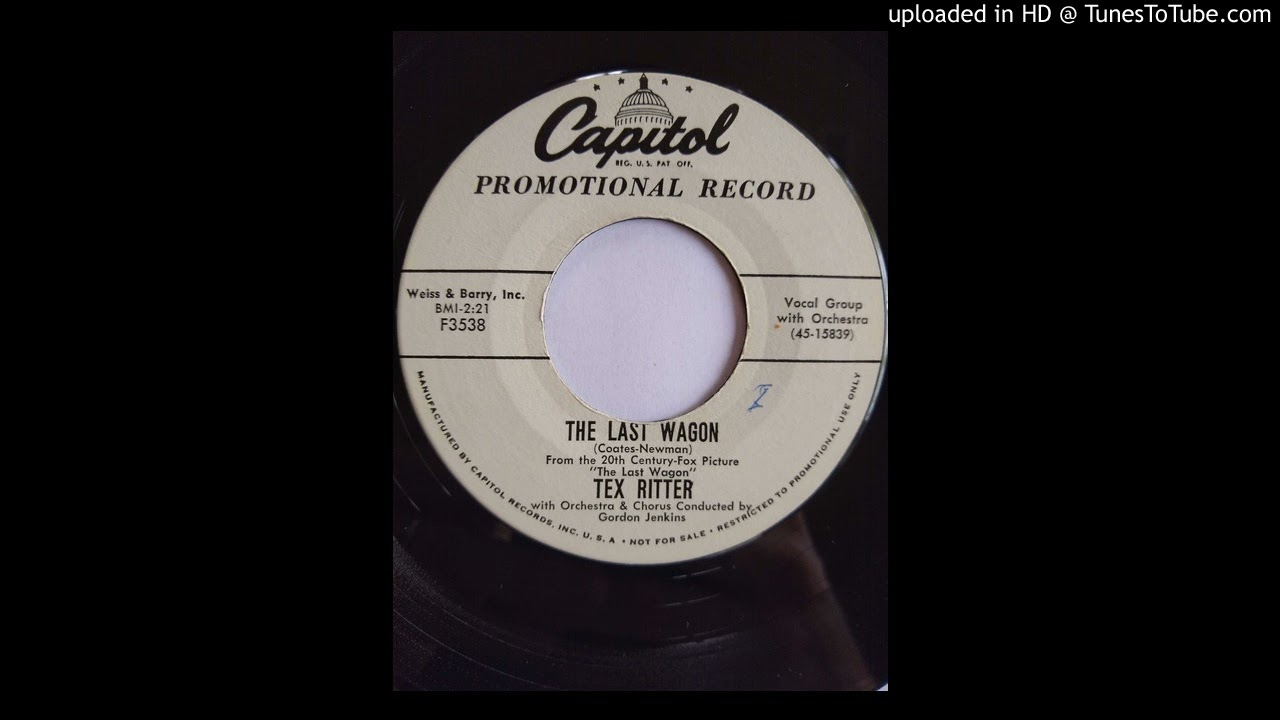 Download Tex Ritter - The Last Wagon [1956] - from the Richard Widmark movie of the same name!