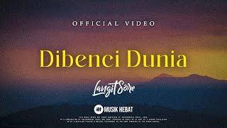 Download lagu LANGIT SORE : DIBENCI DUNIA