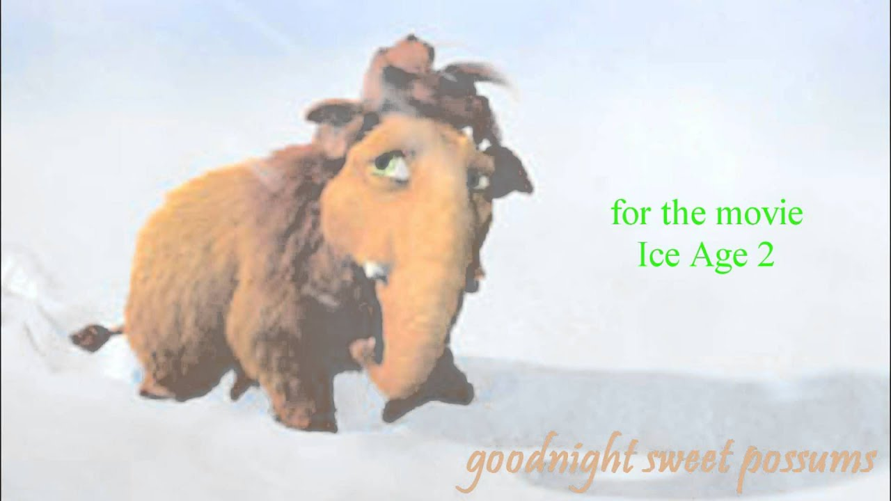 ice age 2 - ellie remembers/goodnight sweet possums - youtube