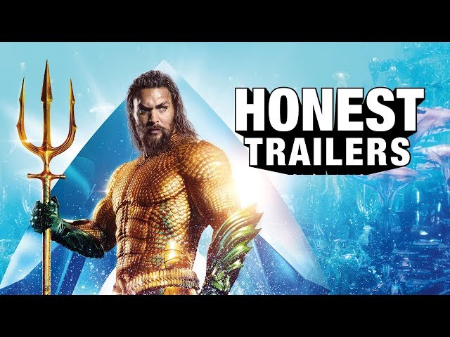 Honest Trailers - Aquaman
