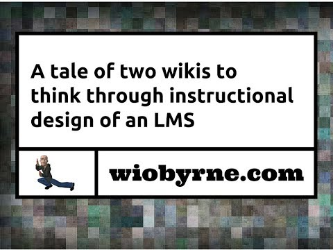 A tale of two wikis to think through instructional design of an LMS