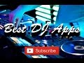Top 5 Best DJ Apps
