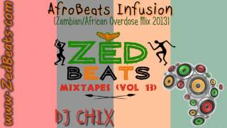ZedBeats Mixtapes (Vol. 13) - AfroBeats Infusion (Overdose Mix 2013)