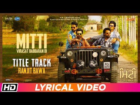 mitti-title-track-|-lyrical-video-|-ranjit-bawa|-mitti-virasat-babbaran-di|-latest-punjabi-song-2019