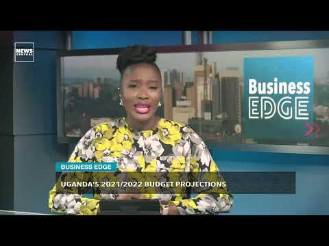 Uganda's 2021/2022 Budget Projections | News Central TV