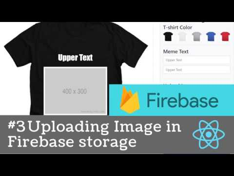 #3 Build Real Project with ReactJS 2019 - Uploading Image from React App to Firebase Storage thumbnail