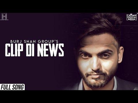 Clip Di News Full Mp3 Song - Burj Shah Group