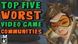 Top Five Worst Video Game Communities