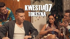 TOKSYNA - Kwestia 07 (Official Video)