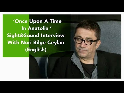 Once Upon A Time in Anatolia - Sight&Sound Interview with Nuri Bilge Ceylan ( English)