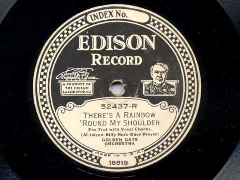 There's A Rainbow 'Round My Shoulder by the Golden Gate Orchestra (California Ramblers), 1928